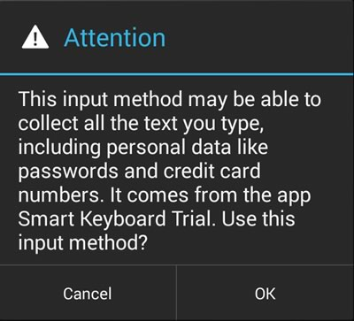 Attention: This input method may be able to collect all the text you type, including personal data like password and credit card numbers.